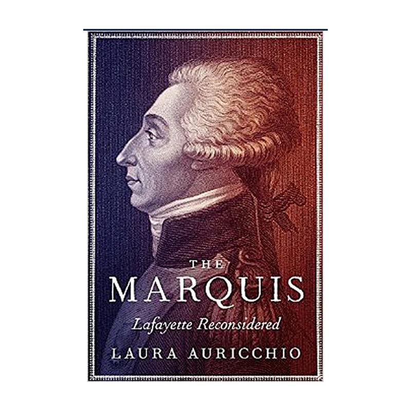 The Marquis Lafayette Reconsidered