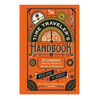 Time Traveler's Handbook: 19 Experiences from the Eruption of Vesuvius to Woodstock