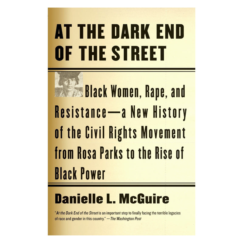 At the Dark End of the Street: Black Women, Rape, and Resistance
