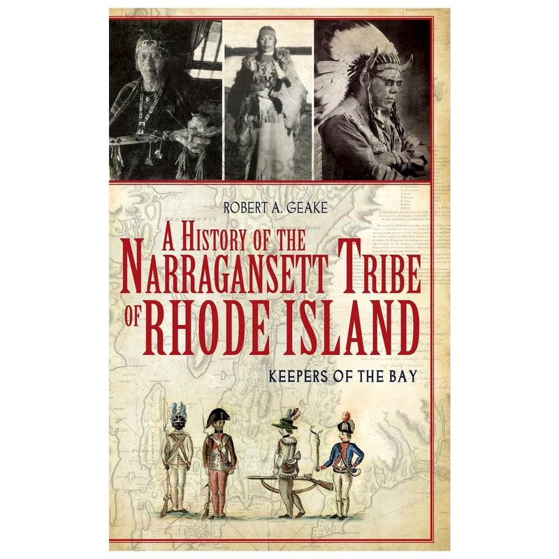 A History of the Narragansett Tribe of Rhode Island