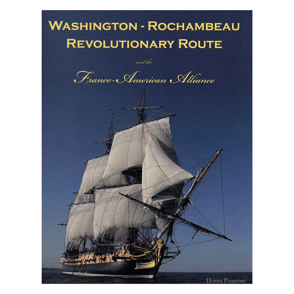 Washington-Rochambeau Revolutionary Route and the Franco-American Alliance