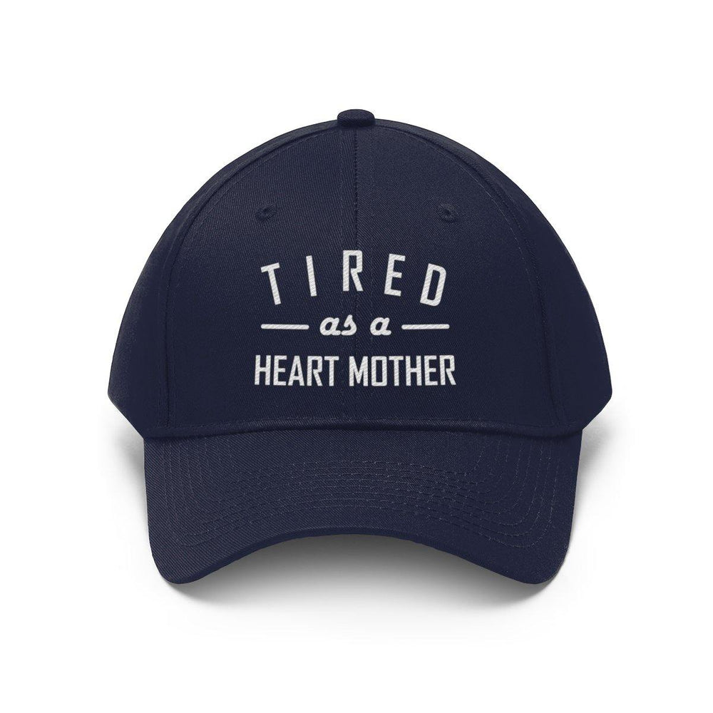 Tired as a Heart Mother Twill Hat