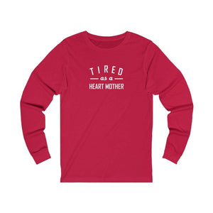 Tired As a Mother Unisex Long Sleeve Tee (white text)