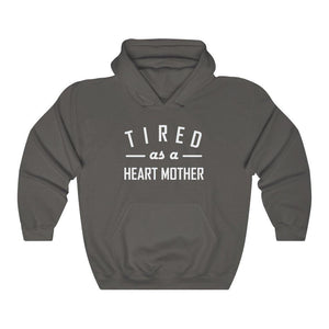 Tired as a Heart Mother Hooded Sweatshirt