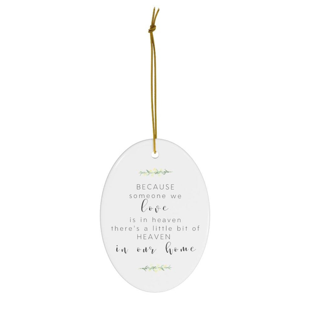 """Someone we Love is in Heaven"" Ceramic Christmas Ornament"