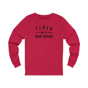 Tired As a Mother Unisex Long Sleeve Tee