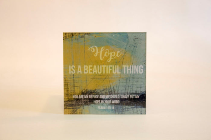 Hope Is a Beautiful Thing- 5x5 Acrylic Magnet