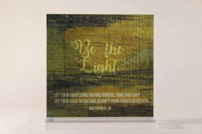 Be The Light- 6x6 Aluminum Plaque w/stand