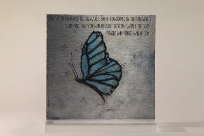 Be Transformed- 6x6 Aluminum Plaque w/stand