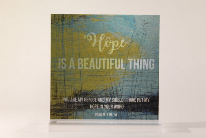 Hope is a Beautiful Thing- 6x6 Aluminum Plaque