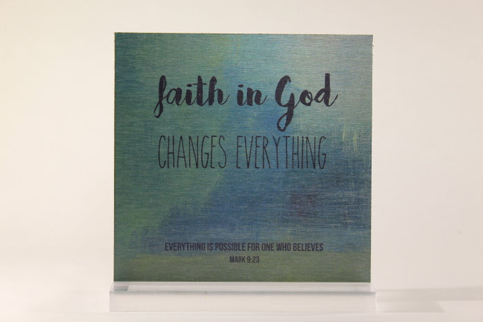Faith In God Changes Everything- 6x6 Aluminum Plaque w/stand