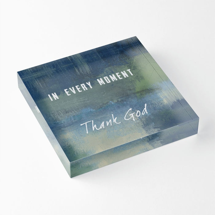 "In Every Moment 1"" Decorative Acrylic Block"