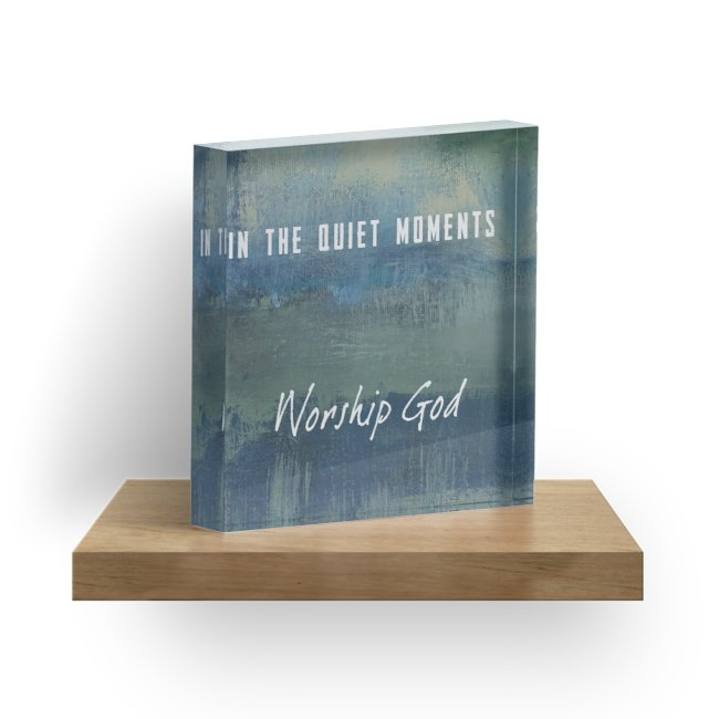 "In the Quiet Moments 1"" Decorative Acrylic Block"