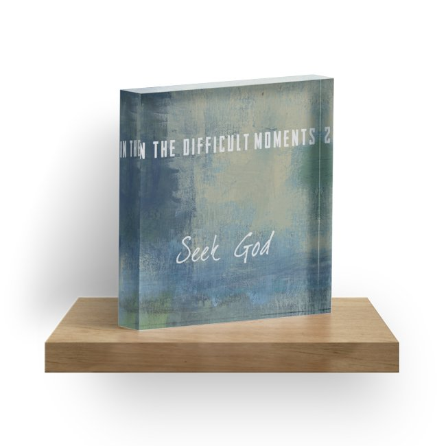 "In The Difficult Moments 1"" Decorative Acrylic Block"