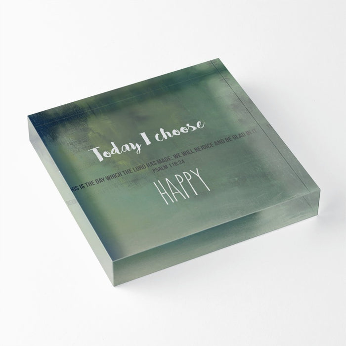 "Today I Choose Happy 1"" Decorative Acrylic Block"