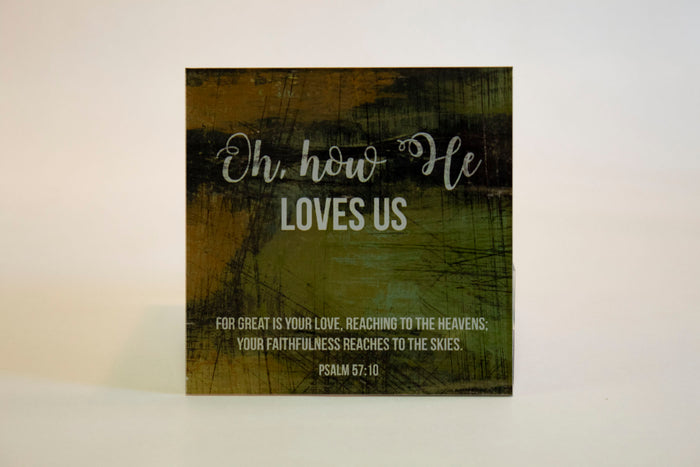 Oh How He Loves Us- 5x5 Acrylic Magnet