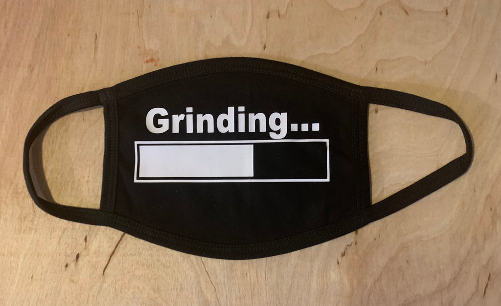 Grinding... Mask