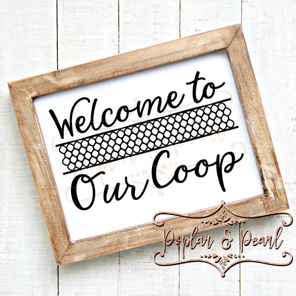 Welcome to Our Coop SVG DXF PNG