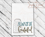 Always Be Grateful Tea Towel FarmHouse Style SVG DXF PNG