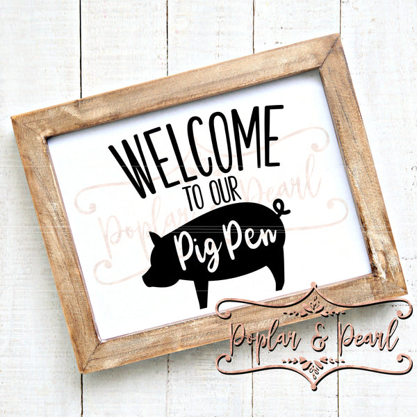 Welcome to Our Pig Pen SVG DXF PNG