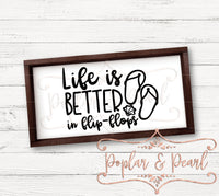 Life is Better in Flip-flops SVG DXF PNG