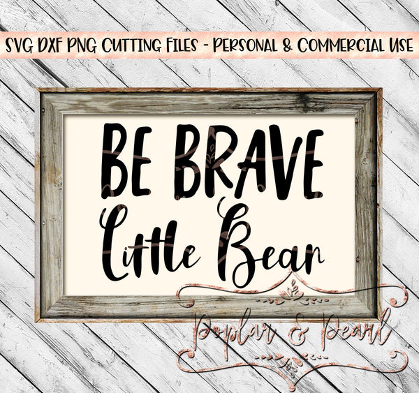 Be Brave Little Bear Farmhouse Sign SVG DXF PNG