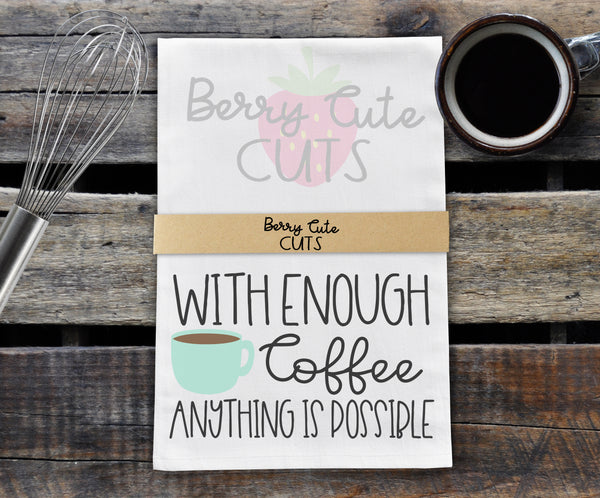Coffee Anything is Possible Tea Towel Farmhouse SVG DXF PNG Berry Cute Cuts
