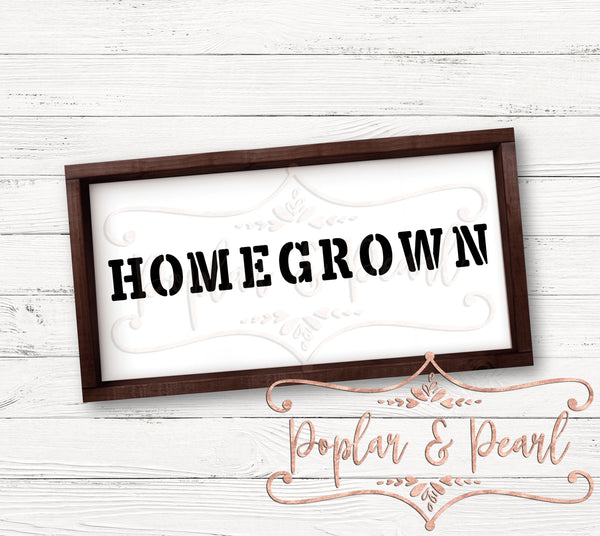 Homegrown Stencil FarmHouse Style SVG DXF PNG