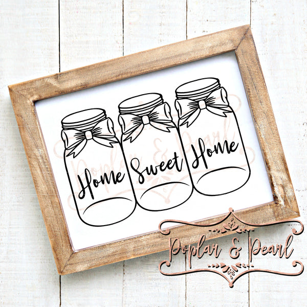 Home Sweet Home Mason Jars SVG DXF PNG