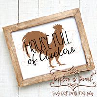 House Full of Cluckers FarmHouse Style SVG DXF PNG