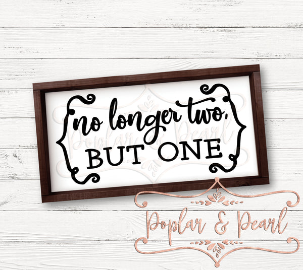 No Longer Two But One FarmHouse Style SVG DXF PNG