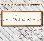 This is Us Farmhouse Sign SVG DXF PNG