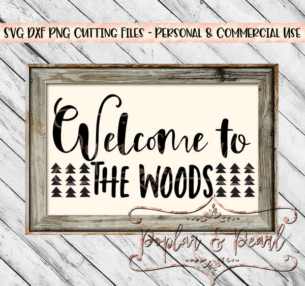 Welcome to the Woods Farmhouse Sign SVG DXF PNG
