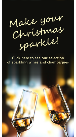 Make your Christmas sparkles! Click here to see our selection of sparkling wines and champagnes