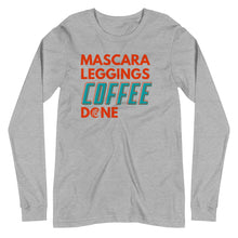 Load image into Gallery viewer, Mascara Leggings Coffee Done Unisex Long Sleeve Tee