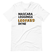 Load image into Gallery viewer, Mascara Leggings Leopard Done Short-Sleeve Unisex T-Shirt - Color Options Available