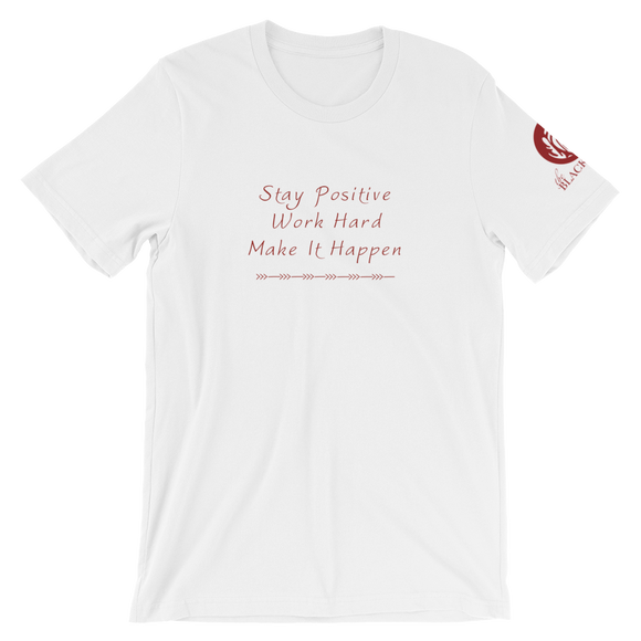 Stay Positive Work Hard Make It Happen T-Shirt -White