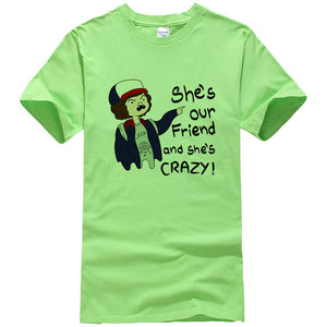 She's our friend and she's CRAZY Tee Shirt (multiple colors)