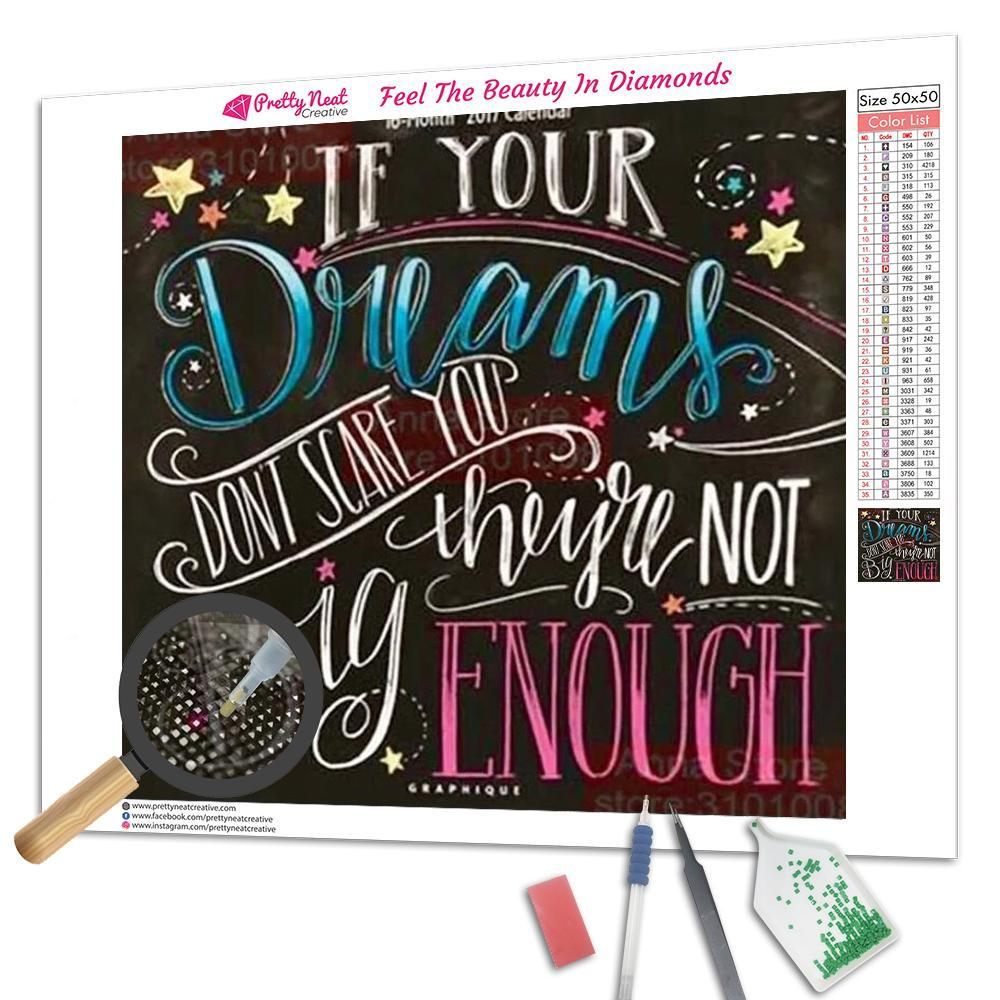 If Your Dreams Don't Scare You Square Diamond Painting