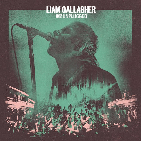 Liam Gallagher - MTV Unplugged Live