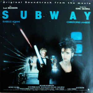 Subway - Original Soundtrack by Eric Serra