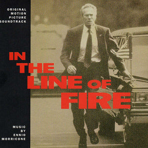 In the Line of Fire - Original Soundtrack by Ennio Morricone