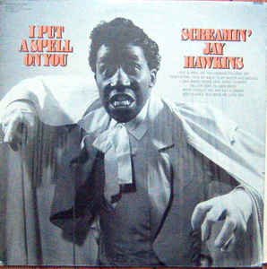 Screamin' Jay Hawkins - A Spell on You: B Sides and Rarities