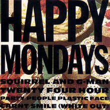 Happy Mondays - Squirrel and G Man Twenty Four Hour Party People Plastic Carnt Smile (White Out)