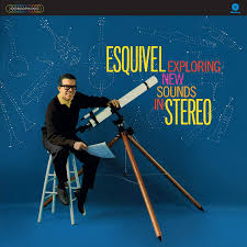 Esquivel - Exploring New Sounds in Stereo