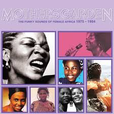 Mother's Garden - The Funky Sound of Female Africa