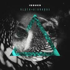 Issues - Black Diamonds