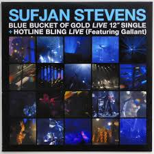 Sufjan Stevens - Blue Bucket of Gold / Hotline Bling (Transluscent Blue 12