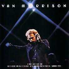 Van Morrison - Live in Los Angeles and London / Its Too Late to Stop Now