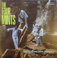 The four mints - gently down your stream